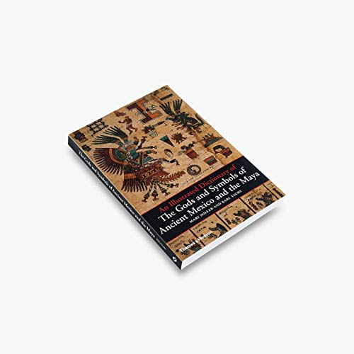 Compare Textbook Prices for An Illustrated Dictionary of the Gods and Symbols of Ancient Mexico and the Maya  ISBN 9780500279281 by Miller, Mary Ellen,Taube, Karl