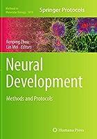 Neural Development: Methods and Protocols (Methods in Molecular Biology)
