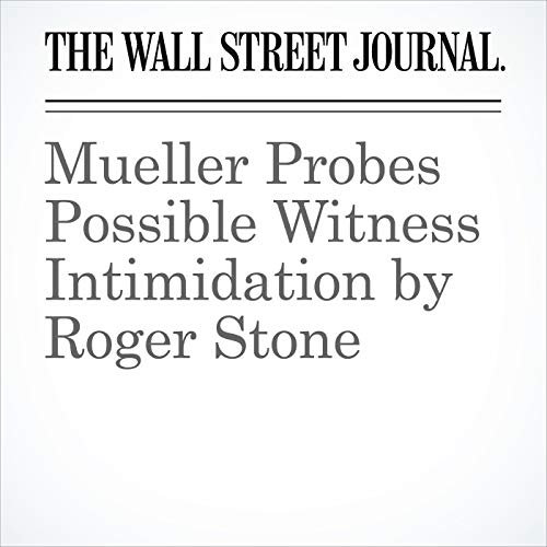 Mueller Probes Possible Witness Intimidation by Roger Stone audiobook cover art