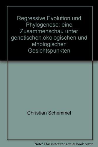 Regressive Evolution und Phylogenese. Eine Zusammenschau unter genetischen, ökologischen und ethologischen Gesichtspunkten