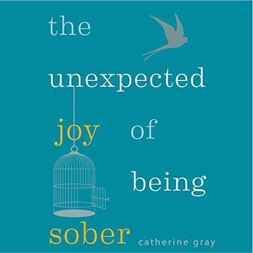 The Unexpected Joy of Being Sober audiobook cover art