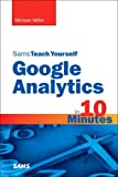 Sams Teach Yourself Google Analytics in 10 Minutes (Sams Teach Yourself in 10 Minutes)