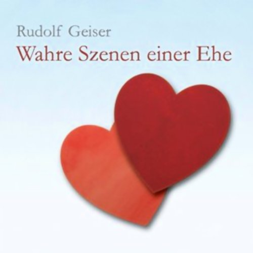 Wahre Szenen einer Ehe                   By:                                                                                                                                 Rudolf Geiser                               Narrated by:                                                                                                                                 Rainer Maria Ehrhardt                      Length: 1 hr and 34 mins     Not rated yet     Overall 0.0