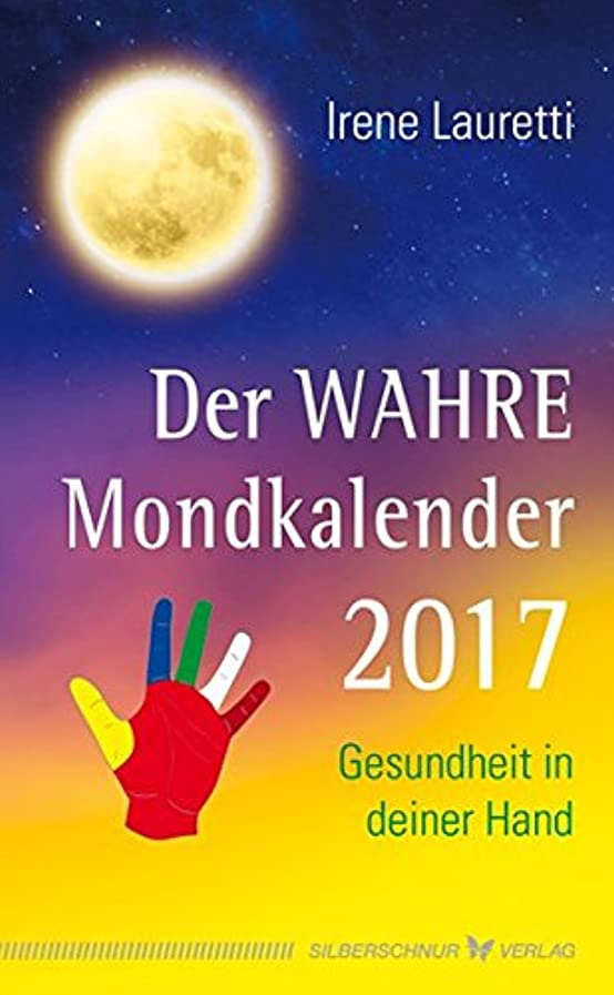 しなやかなスキャンダラス回るDer WAHRE Mondkalender 2017: Gesundheit in deiner Hand