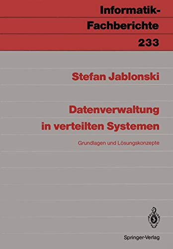 Datenverwaltung in verteilten Systemen: Grundlagen und Lösungskonzepte (Informatik-Fachberichte (233), Band 233)
