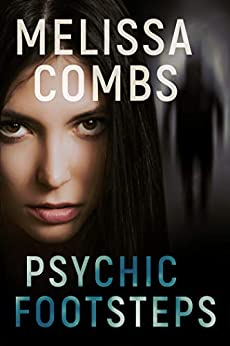 Psychic Footsteps : The dead are talking... by [Melissa Combs]