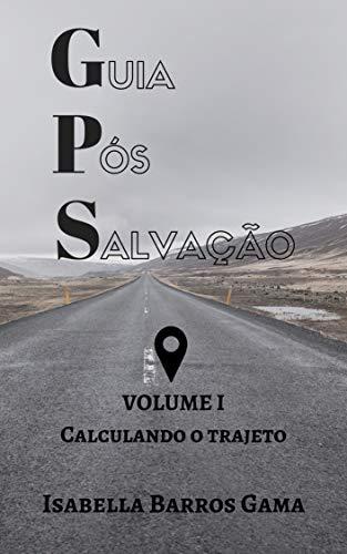 GPS - GUIA PÓS SALVAÇÃO: Calculando o Trajeto