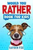 Would You Rather Book for Kids: The Ultimate Interactive Game Book For Kids