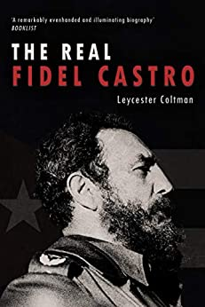 The Real Fidel Castro by [Leycester Coltman]