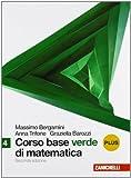 Corso base verde di matematica. Vol. 4 plus. Con espansione online. Per le Scuole superiori