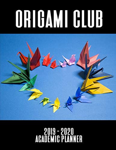 Origami Club Academic Planner: An 18-Month Weekly Calendar - July 2019 - December 2020