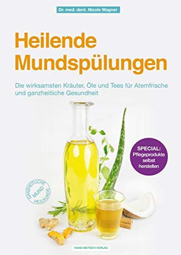 Heilende Mundspülungen: Die wirksamsten Kräuter, Öle und Tees für Atemfrische und ganzheitliche Gesundheit