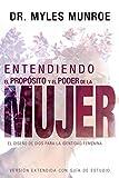 Entendiendo El Propósito Y El Poder de la Mujer: El Diseño de Dios Para La Identidad Femenina (Spanish Language Edition, Understanding the Purpose and