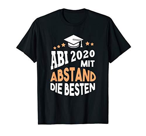 Abitur Abi 2020 Abschluss Mit Abstand die besten Abgänger T-Shirt