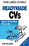 Readymade CVs: Sample CVs for Every Type of Job by Lynn Williams (2000-05-30) -