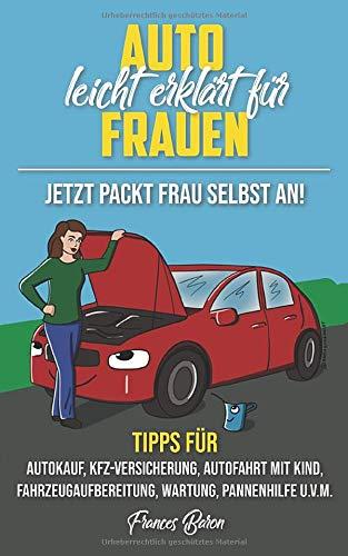 Auto leicht erklärt für Frauen Jetzt packt Frau selbst an!