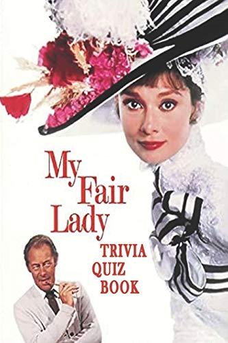 My Fair Lady: Trivia Quiz Book
