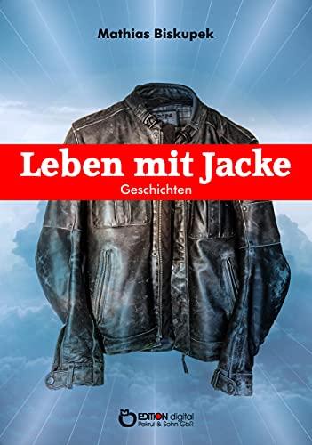 Leben mit Jacke: Geschichten