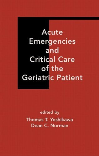 Acute Emergencies And Critical Care Of The Geriatric Patient 2000 03 30