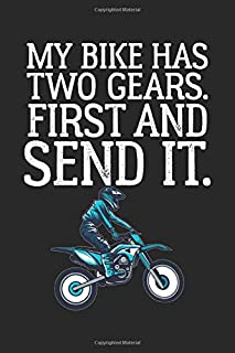 My Bike Has Two Gears First and Send It: Dirt Bike Blank Line Diary, Dirt Bike Notebook, Dirt Bike Journal, Dirt Bike Gift - 6x9 - 100 Lined Journal Pages