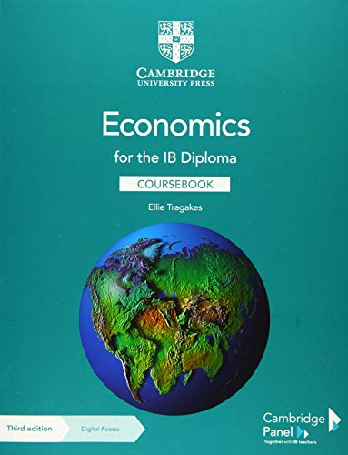 Compare Textbook Prices for Economics for the IB Diploma Coursebook with Digital Access 2 Years 3 Edition ISBN 9781108847063 by Tragakes, Ellie