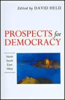 Prospects for Democracy: North, South, East, West