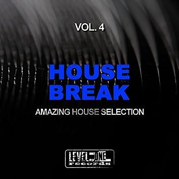 House Break, Vol. 4 (Amazing House Selection)