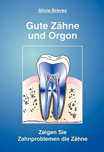 Gute Zähne und Orgon: Zeigen Sie Zahnproblemen die Zähne