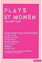 [Plays By Women: Objections To Sex And Violence; Rose's Story; Blood And Ice; Pinball: Volume 4 (Play Anthologies)] [Author: Churchill, Caryl] [January, 2003]