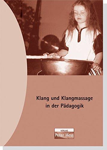 Klang und Klangmassage nach Peter Hess in Kindergarten und Schule