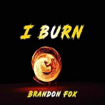 I Burn