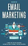 EMAIL MARKETING: Aprenda os segredos do email marketing para conseguir mais subscritores, construir uma marca de confiança e monetizar sua audiência (Portuguese Edition)