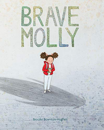 Brave Molly: (Empowering Books for Kids, Overcoming Fear Kids Books, Bravery Books for Kids)