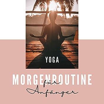 Yoga Morgenroutine für Anfänger: Yoga Musik für Sonnengruß, dynamische Yogamusik