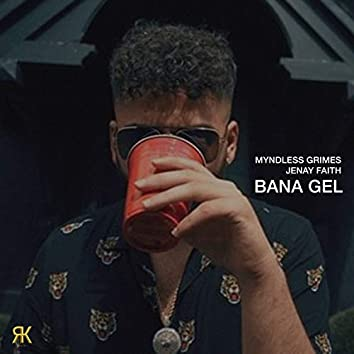 Bana Gel (feat. Jenay Faith)