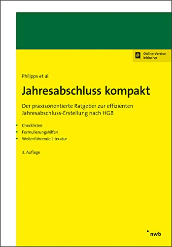 Jahresabschluss kompakt: Der praxisorientierte Ratgeber zur effizienten Jahresabschluss-Erstellung nach HGB.