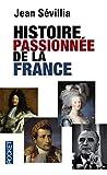 Histoire passionnée de la France (Pocket)