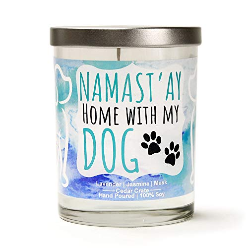Namast'ay Home with My Dog   Lavender   Jasmine   Musk   Luxury Scented Soy Funny Candles   10 Oz. Clear Jar Candle   Made in The USA   Dog Gifts for Dog Lovers   Dog Lover Gifts for Women and Men!