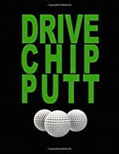 Drive Chip Putt. For Golf Fans. Blank Lined Notebook Journal Planner Diary.