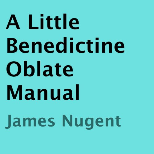 A Little Benedictine Oblate Manual audiobook cover art