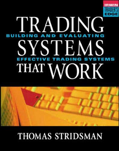 McGraw-Hill Trader\'s Edge: Trading Systems That Work: Building and Evaluating Effective Trading Systems