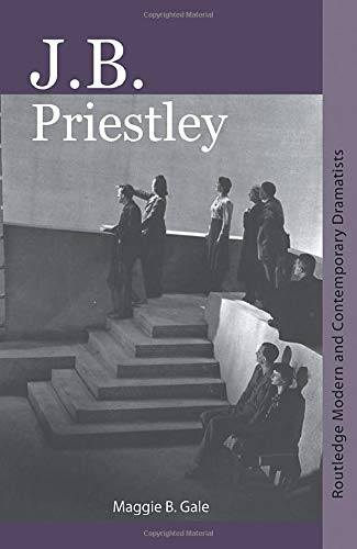 J.B. Priestley (Routledge Modern and Contemporary Dramatists)