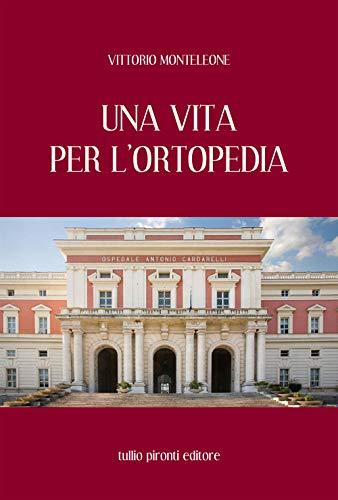 Una vita per l'ortopedia (Autobiografia)