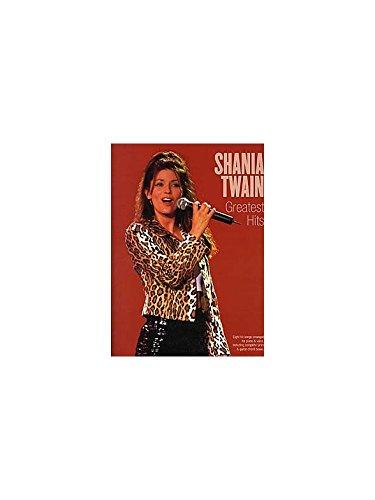 Shania Twain: Greatest Hits. Partituras para Piano, Voz y Guitarra(Pentagramas )