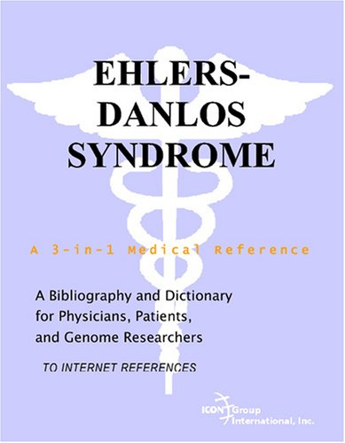 Compare Textbook Prices for Ehlers-Danlos Syndrome - A Bibliography and Dictionary for Physicians, Patients, and Genome Researchers  ISBN 9780497112059 by Parker, Philip M.