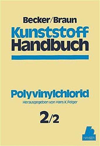 Kunststoffhandbuch, 11 Bde. in 17 Tl.-Bdn., Bd.2/2, Polyvinylchlorid: Kunststoff Handbuch 2/2