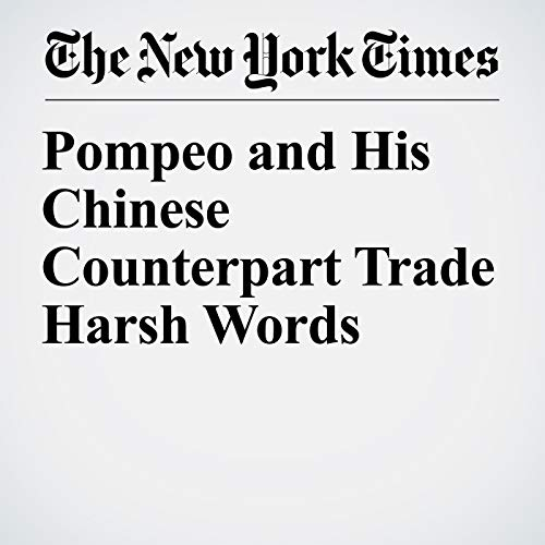 Pompeo and His Chinese Counterpart Trade Harsh Words copertina