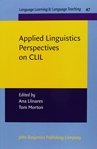 Applied Linguistics Perspectives on CLIL (Language Learning & Language Teaching (LL<), Band 47)