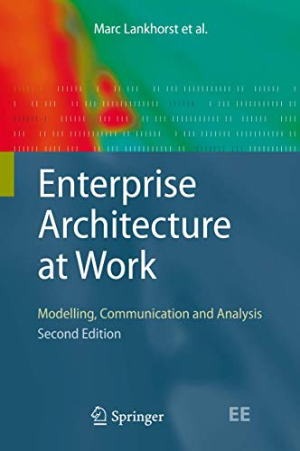 Enterprise Architecture at Work: Modelling, Communication and Analysis (The Enterprise Engineering Series)