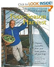 Four-season Harvest: Organic Vegetables From Your Home Garden All Year Long [Paperback]